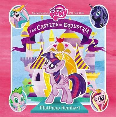 My Little Pony: The Castles of Equestria by Matthew Reinhart image