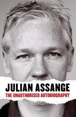 Wikileaks Versus The World: My Story by Julian Assange