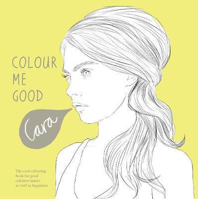 Colour Me Good Cara Delevingne by Mel Elliott