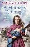 A Mother's Courage by Maggie Hope