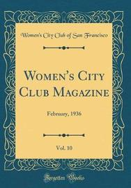 Women's City Club Magazine, Vol. 10 by Women's City Club of San Francisco image