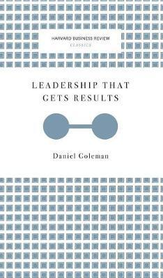 Leadership That Gets Results (Harvard Business Review Classics) by Daniel Goleman image