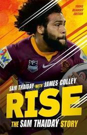 Rise: The Sam Thaiday Story by Sam Thaiday