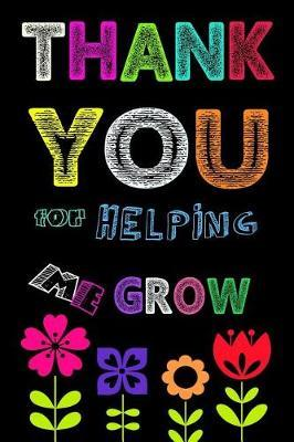 Thank You For Helping Me Grow by Alex Bora