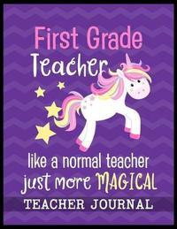 First Grade Teacher like a normal teacher just more Magical Teacher Journal by Christina Romero image