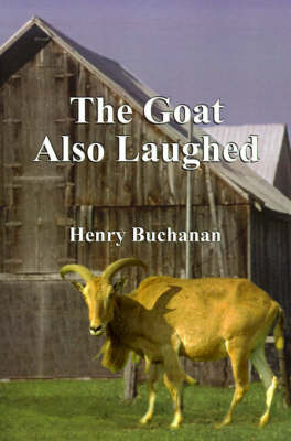 The Goat Also Laughed by Henry A Buchanan image