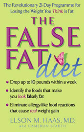 The False Fat Diet by Elson M. Haas image