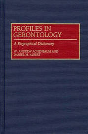 Profiles in Gerontology by W. Andrew Achenbaum
