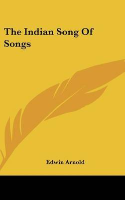 The Indian Song Of Songs by Sir Edwin Arnold image