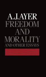 Freedom and Morality and other Essays by A.J. Ayer image
