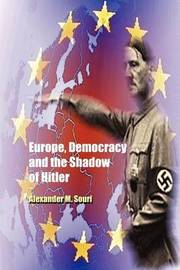 Europe, Democracy and the Shadow of Hitler by Alexander M. Souri image
