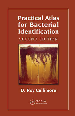 Practical Atlas for Bacterial Identification, Second Edition by D. Roy Cullimore