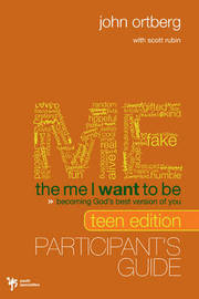 The Me I Want to be by John Ortberg