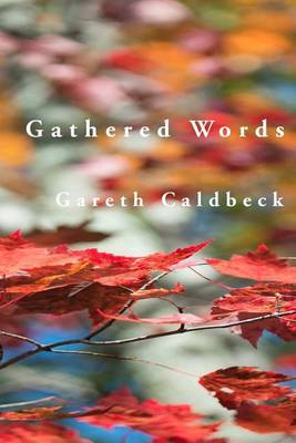 Gathered Words by Gareth Caldbeck
