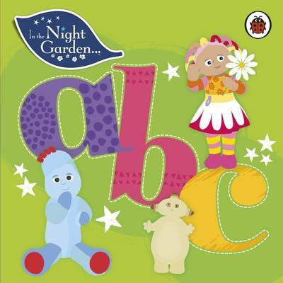 In the Night Garden: ABC by In the Night Garden