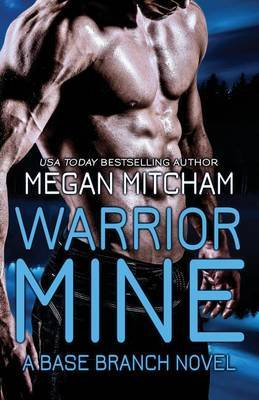 Warrior Mine by Megan Mitcham