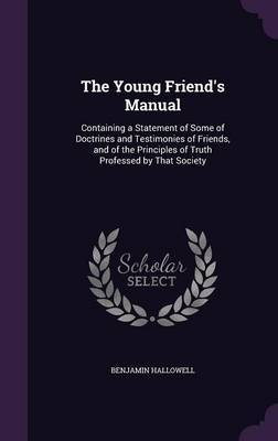 The Young Friend's Manual by Benjamin Hallowell