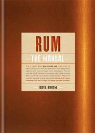 Rum The Manual by Dave Broom