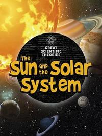 The Sun and Our Solar System by Jen Green