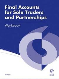 Final Accounts for Sole Traders and Partnerships Workbook by David Cox