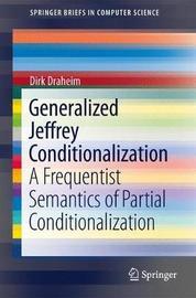 Generalized Jeffrey Conditionalization by Dirk Draheim