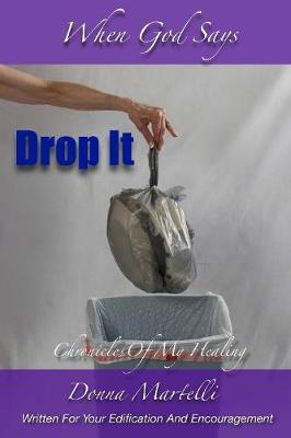 When God Says Drop It by Donna Martelli
