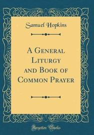 A General Liturgy and Book of Common Prayer (Classic Reprint) by Samuel Hopkins