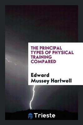 The Principal Types of Physical Training Compared by Edward Mussey Hartwell image