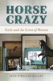 Horse Crazy by Jean O'Malley Halley