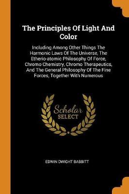 The Principles of Light and Color by Edwin Dwight Babbitt