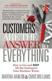 Customers are the Answer to Everything by Martha Hanlon