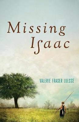 Missing Isaac by Valerie Fraser Luesse