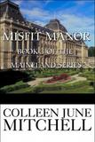 Misfit Manor (Maineland #3) by Colleen Mitchell