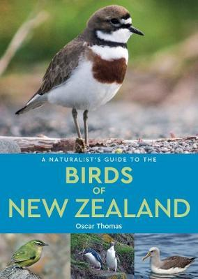 A Naturalist's Guide to the Birds of New Zealand by Oscar Thomas