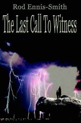 The Last Call to Witness by Rod Ennis-Smith image