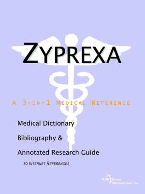 Zyprexa - A Medical Dictionary, Bibliography, and Annotated Research Guide to Internet References by ICON Health Publications image