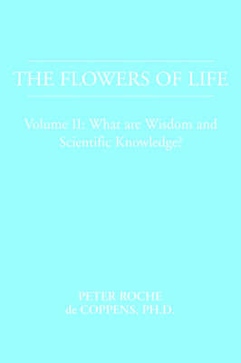 Flowers of Life Volume II by Peter Roche de Coppens, PhD image