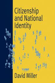 Citizenship and National Identity by David M Miller