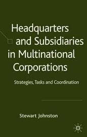 Headquarters and Subsidiaries in Multinational Corporations by S. Johnston image