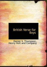 British Verse for Boys by Daniel V. Thompson