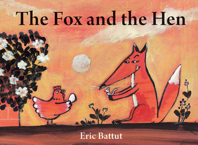 The Fox and the Hen by Eric Battut