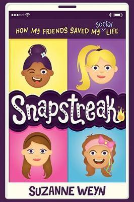 Snapstreak: How My Friends Saved My (Social) Life by Suzanne Weyn