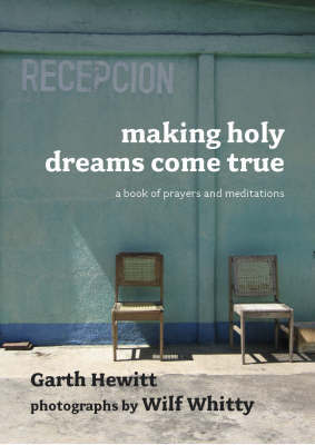 Making Holy Dreams Come True by Garth Hewitt image