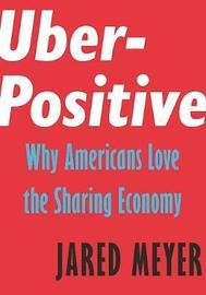 Uber-Positive by Jared Meyer
