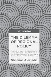 The Dilemma of Regional Policy by Stilianos Alexiadis