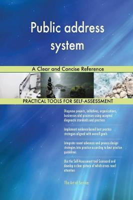 Public Address System a Clear and Concise Reference by Gerardus Blokdyk image