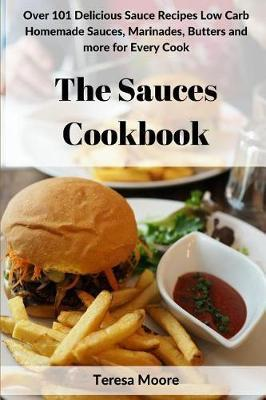 The Sauces Cookbook by Teresa Moore image