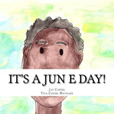 It's A Jun E Day! by Jay Caniel