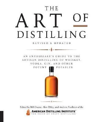 The Art of Distilling, Revised and Expanded by Bill Owens