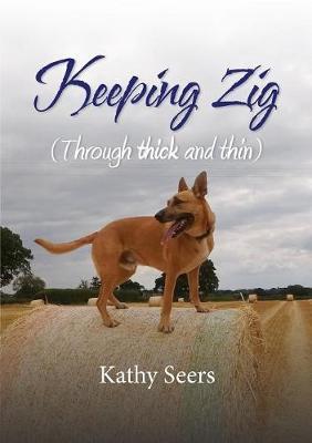 Keeping Zig by Kathy Seers